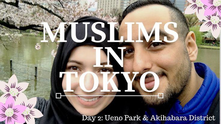 Muslims In Tokyo Day 2 Ueno Park Akihabara Ueno Park Akihabara Tokyo