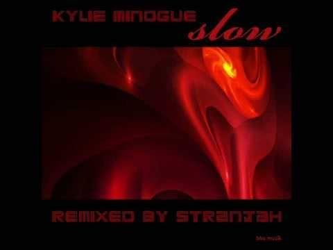 Kylie Minogue - Slow (Stranjah Remix)