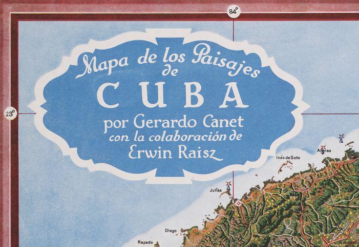 Mapa de los Paisajes de Cuba | Map of the Landscapes of Cuba | 1949 | Gerardo Canet & Erwin Raisz | Making Maps: DIY Cartography