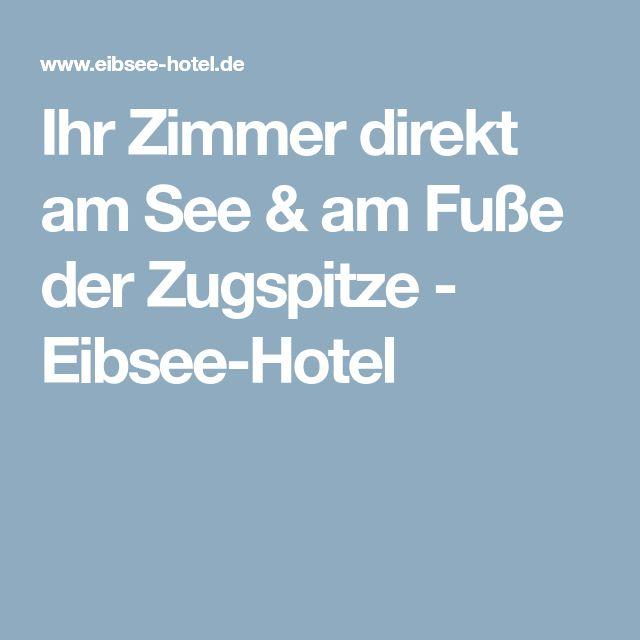Ihr Zimmer direkt am See & am Fuße der Zugspitze - Eibsee-Hotel