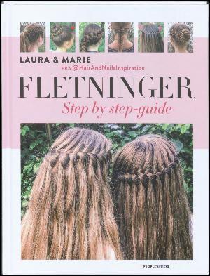 : Fletninger : step by step-guide til de flotteste flettede frisurer