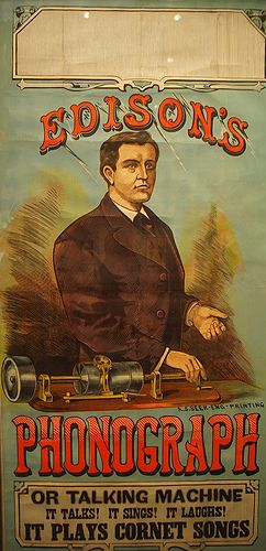 """""""Edison's Phonograph - Or Talking Machine"""" advertisement poster.  The phonograph/record player/gramophone, were invented during America's Gilded Age, in c.1877. The American inventor was: Thomas Alva Edison, (1847-1931). ~ {cwlyons} ~ (Image/collection: Smithsonian American Art Musuem)"""