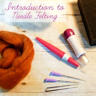 GREAT tutorial -- Needle Felting 101: Introduction to Needle Felting - Petals to Picots