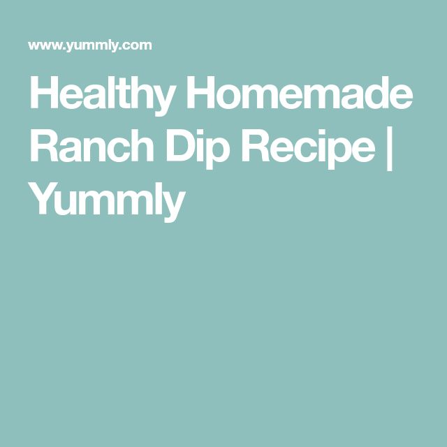 Healthy Homemade Ranch Dip Recipe | Yummly