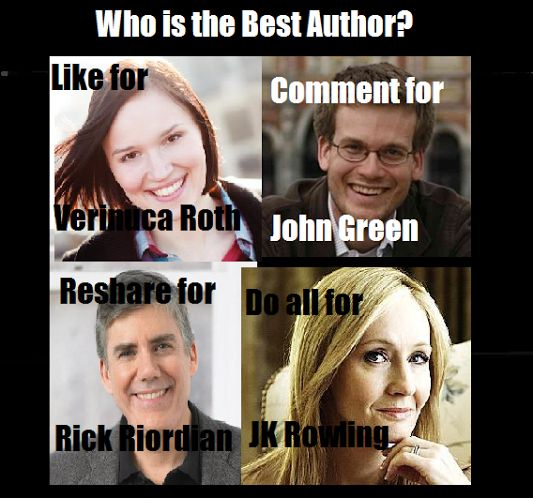 Ahhhhhh!!! Which do I pick? I love Rick's books, but John Green is an amazing person. I'm just gonna say all.