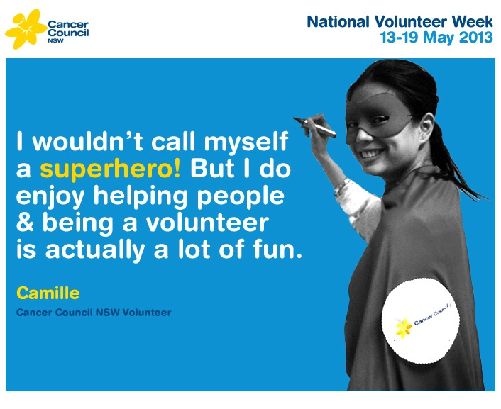 Did you know it's National Volunteer Week? (13-19 May) At Cancer Council NSW we wanted to take this opportunity to recognise the contribution of all our incredible volunteers across the State who offer their time and dedication to our cause. #hope #cancercouncil #quote #volunteer #charity
