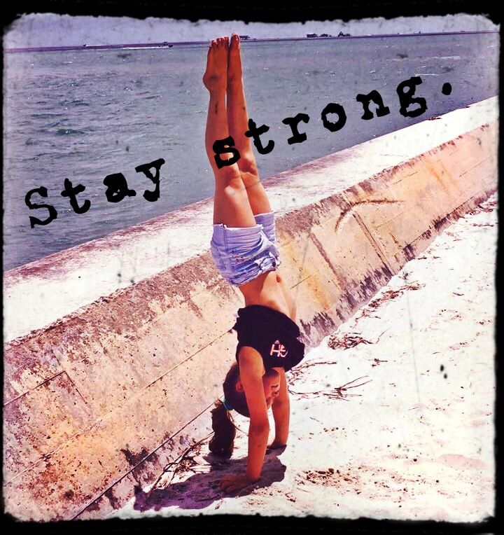 Stay strong - handstands- gymnastics - miami - sun, sand & sea - quotes Instagram: kiwipapayaliving