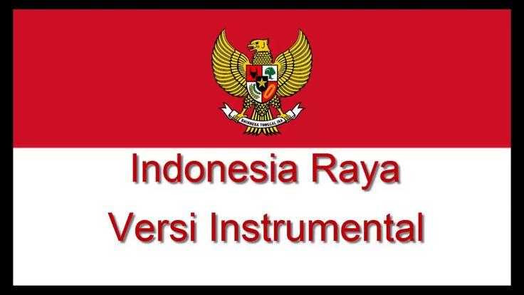 LAGU INDONESIA RAYA INSTRUMENTAL DAN LIRIK