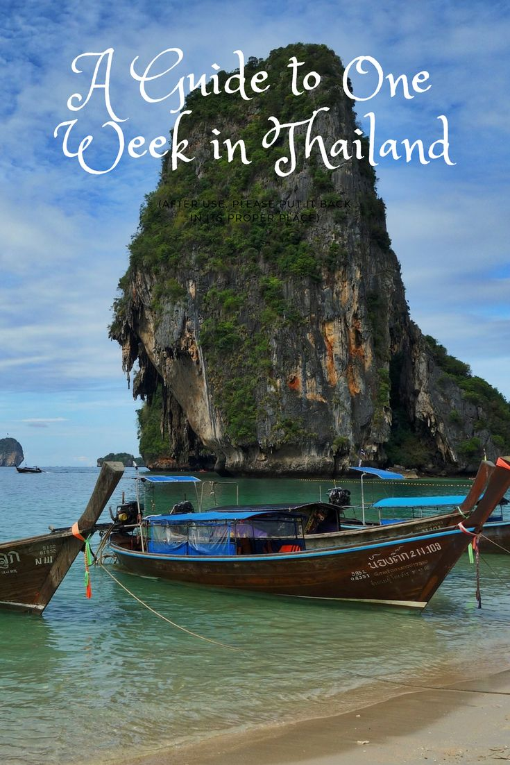 Only have one week in Thailand? Read on to find out how to make the most of it.