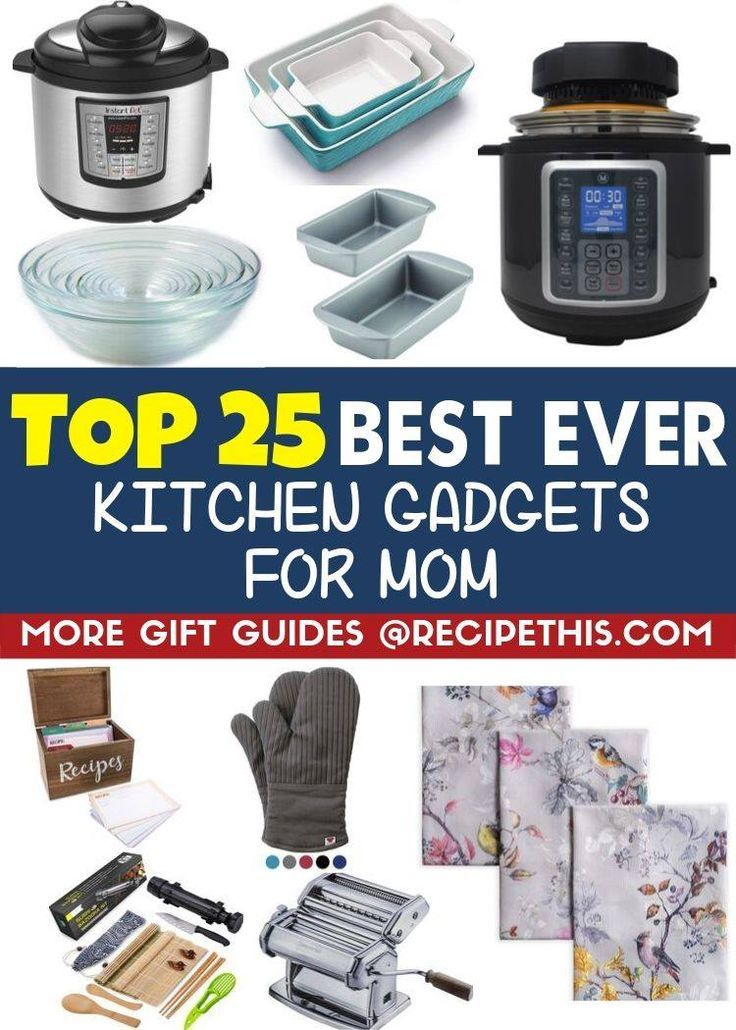 Top 25 Best Kitchen Gadgets For Mom
