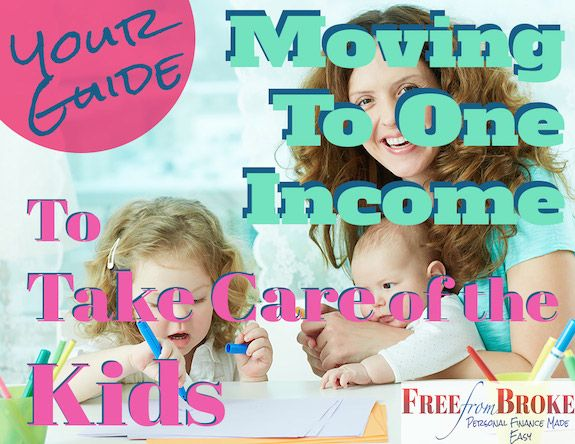 Living off one income is tough these days but it can be done and it can be beneficial if one spouse will be staying home with the kids. See how you can do it. http://freefrombroke.com/moving-one-income-spouse-can-take-care-kids-guide/