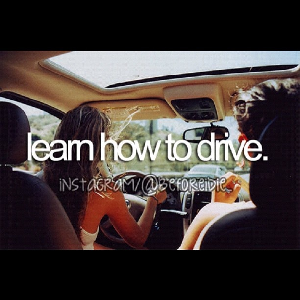 learn how to drive  @beforeidie- #webstagram