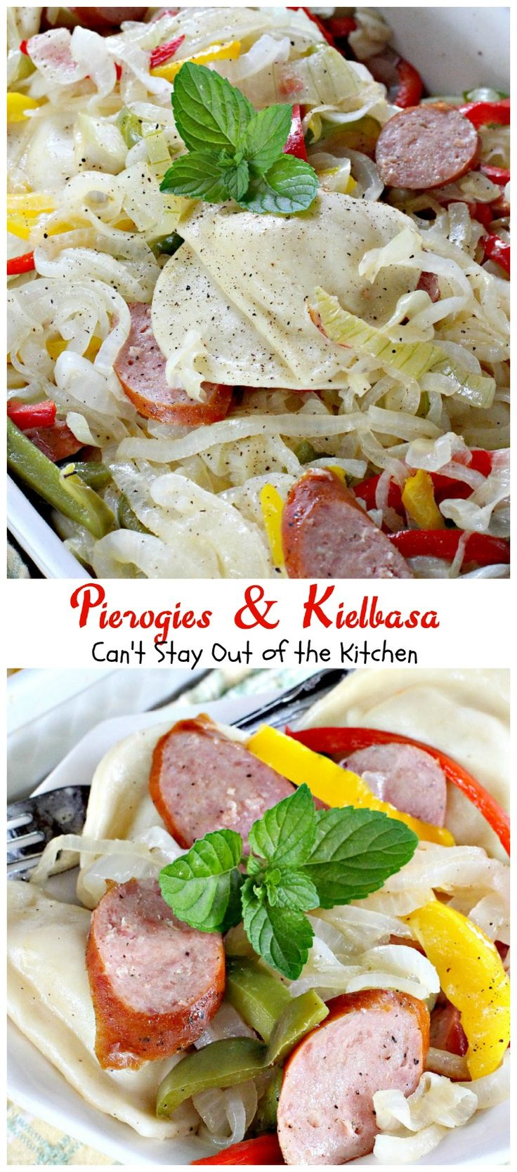 Pierogies & Kielbasa | Can't Stay Out of the Kitchen | delicious #Polish dish with #kielbasa #pierogies peppers and onions. #sausage