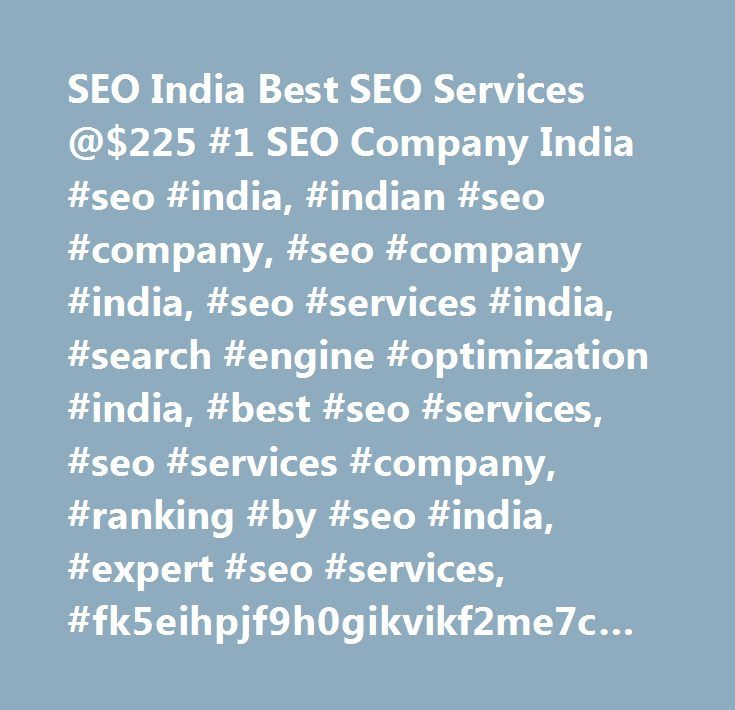 SEO India Best SEO Services @$225 #1 SEO Company India #seo #india, #indian #seo #company, #seo #company #india, #seo #services #india, #search #engine #optimization #india, #best #seo #services, #seo #services #company, #ranking #by #seo #india, #expert #seo #services, #fk5eihpjf9h0gikvikf2me7cmd0…