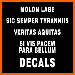 Molon Labe, Sic Semper Tyrannis, Veritas Aquitas, Si Vis Pacem Para Bellum Decals