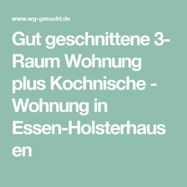 Gut geschnittene 3- Raum Wohnung plus Kochnische - Wohnung in Essen-Holsterhausen