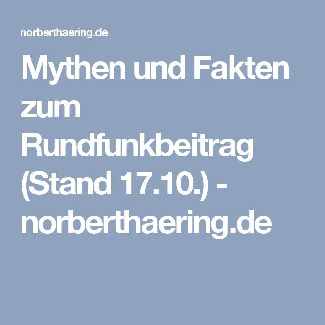 Mythen und Fakten zum Rundfunkbeitrag (Stand 17.10.) - norberthaering.de
