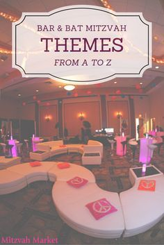 Looking for a the perfect theme for your Bar/Bat Mitzvah party? Check out Mitzvah Market's list of Themes from A to Z! Find the theme that works best for your family or get some inspiration to come up with your own.