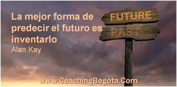 www.CoachingBogota.Com Coaching Bogota La mejor forma de predecir el futuro es inventarlo Alan Kay