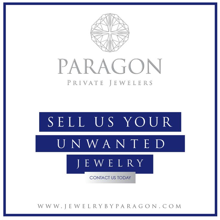 Do you have gold, silver or platinum jewelry that you no longer want? Sell to Paragon Private Jewelers, we pay top dollar.