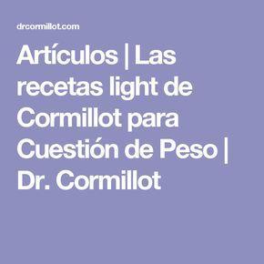 Artículos | Las recetas light de Cormillot para Cuestión de Peso | Dr. Cormillot