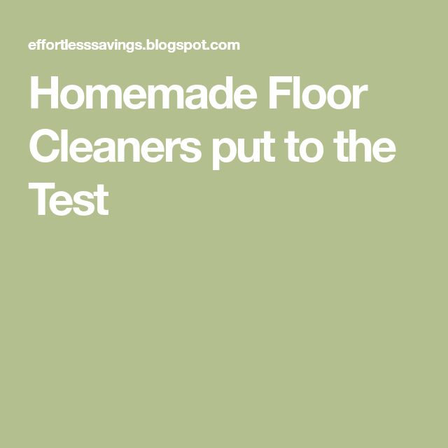 Homemade Floor Cleaners put to the Test