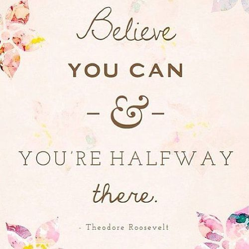 Vision Board Friday: Believe You Can and You're Halfway There