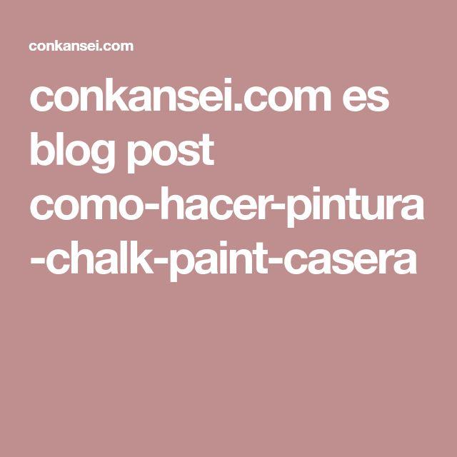 conkansei.com es blog post como-hacer-pintura-chalk-paint-casera