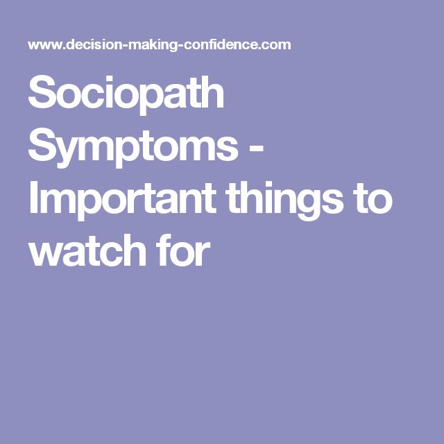 Sociopath Symptoms - Important things to watch for