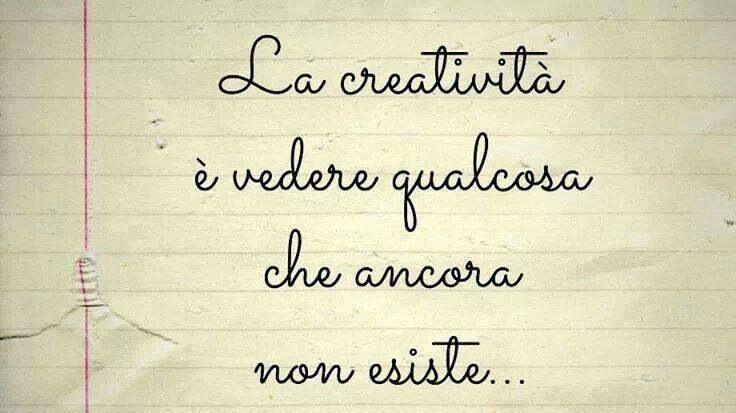 La creatività ...
