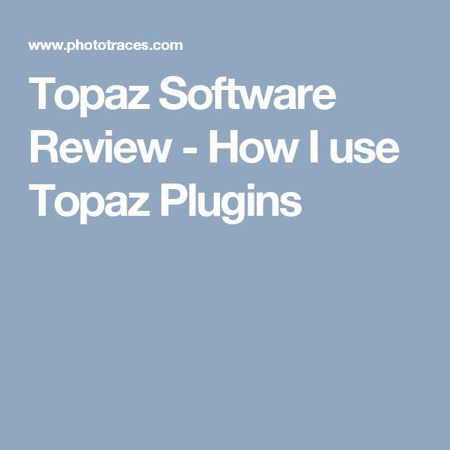 Topaz Software Review - How I use Topaz Plugins