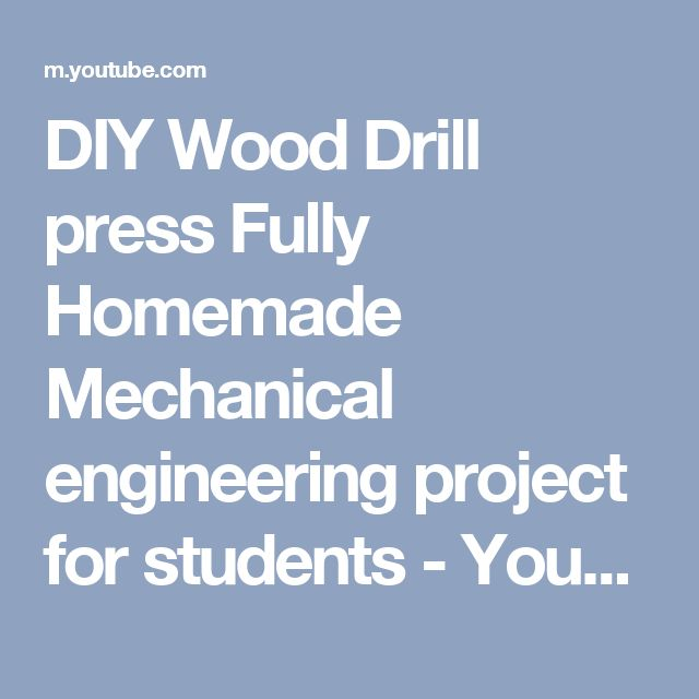 DIY Wood Drill press Fully Homemade Mechanical engineering project for students - YouTube