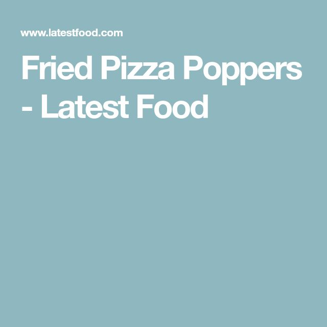 Fried Pizza Poppers - Latest Food