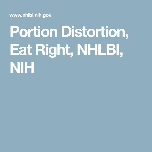 Portion Distortion, Eat Right, NHLBI, NIH