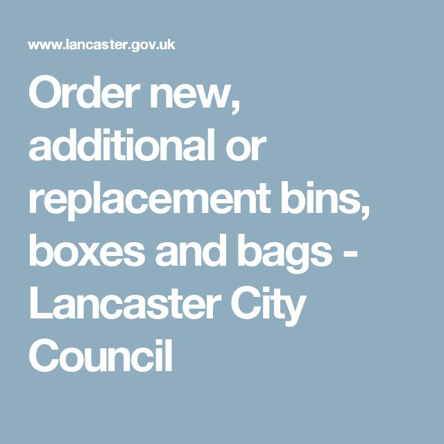 Order new, additional or replacement bins, boxes and bags - Lancaster City Council