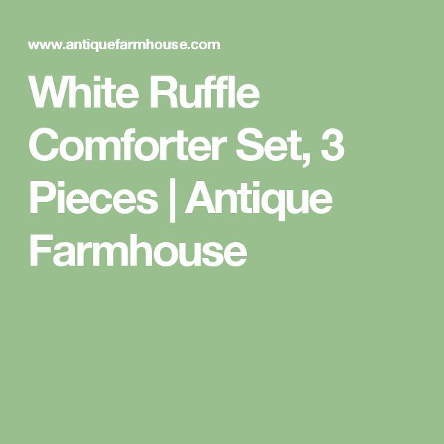 White Ruffle Comforter Set, 3 Pieces | Antique Farmhouse