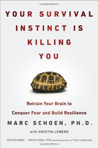 7 best life changing books images on pinterest books to read the nook book ebook of the your survival instinct is killing you retrain your brain to conquer fear and build resilience by marc schoen at barnes fandeluxe Images