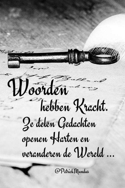 Woorden hebben Kracht. Ze delen gedachten, openen harten en veranderen de wereld...
