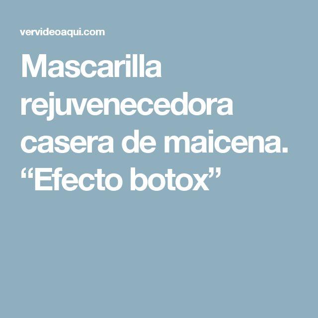 """Mascarilla rejuvenecedora casera de maicena. """"Efecto botox"""""""