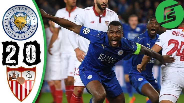 Leicester City vs Sevilla 2-0 2017 - Highlights & Goals - Agg 3-2