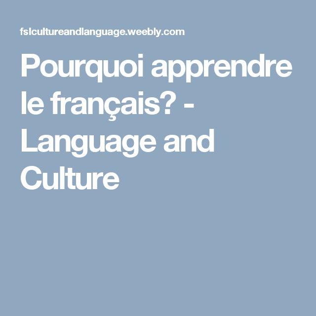 Pourquoi apprendre le français? - Language and Culture