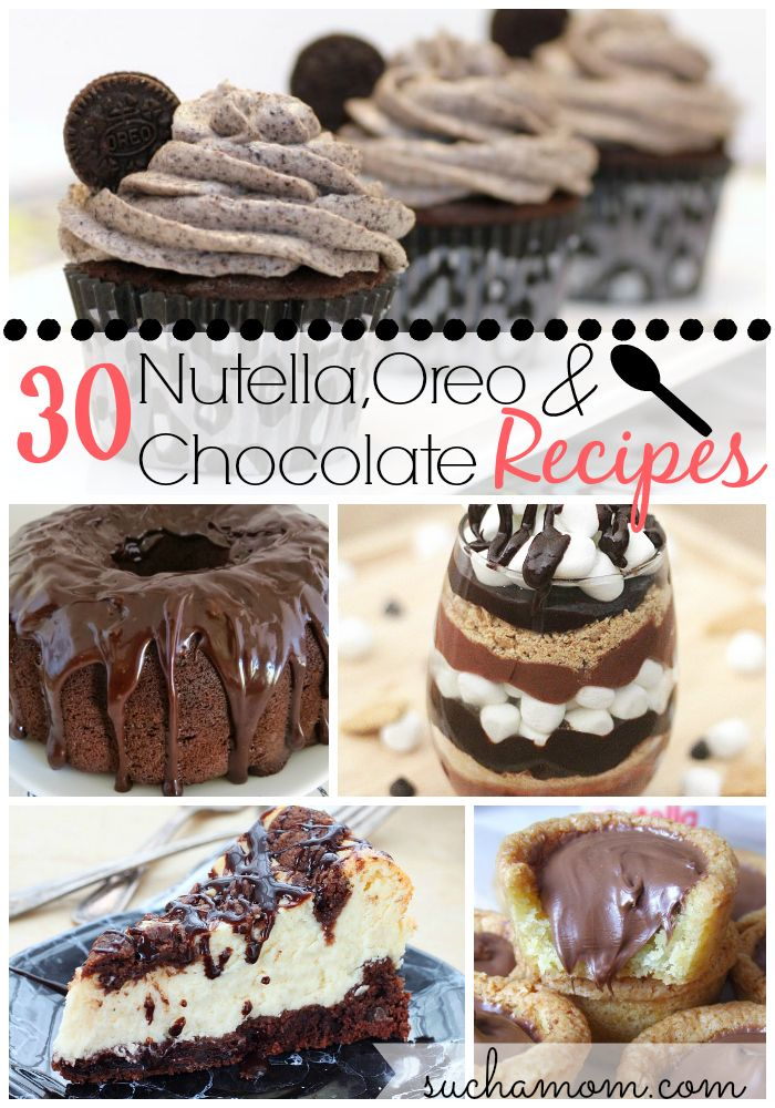 30 Nutella Oreo and Chocolate Dessert Recipes from Suchamom.com #nutella #oreo #chocolate #recipes #dessert This is a must pin! You can thank me later!