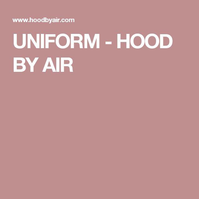 UNIFORM - HOOD BY AIR