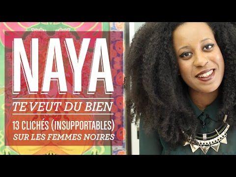 13 clichés (insupportables) sur les femmes noires (Naya) - YouTube