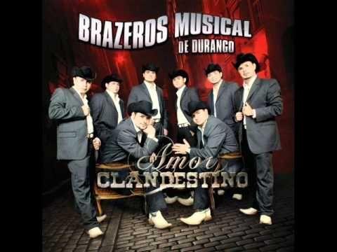 ▶ Brazeros Musical De Durango - Amor Clandestino (Album Mix) - YouTube