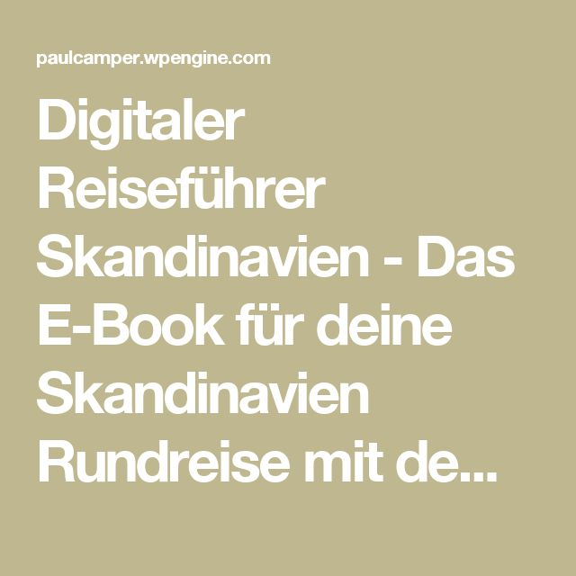Digitaler Reiseführer Skandinavien - Das E-Book für deine Skandinavien Rundreise mit dem Wohnmobil
