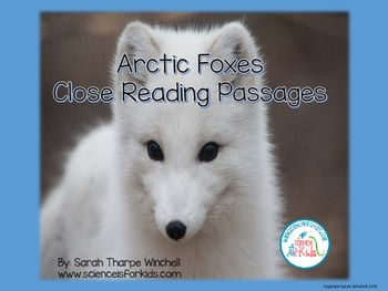 This is a close reading resource about Arctic Foxes. You will save instructional time by integrating science and literacy. Students be will engaged while learning about the Arctic Fox. There are opportunities for reading, writing, drawing and science.