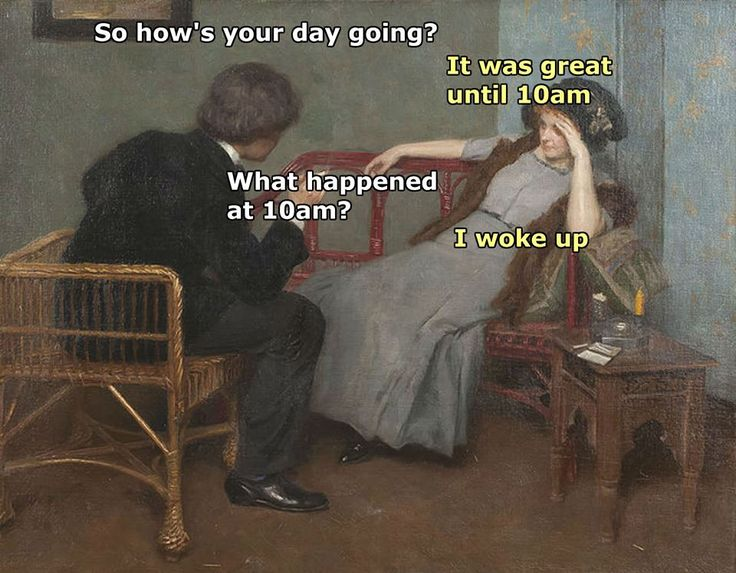 ''So, how's your day going?''  source: Classical Art Memes
