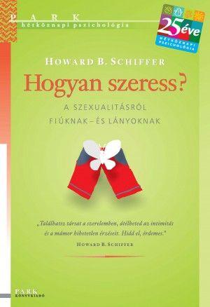 Howard B. Schiffer - Hogyan szeress?