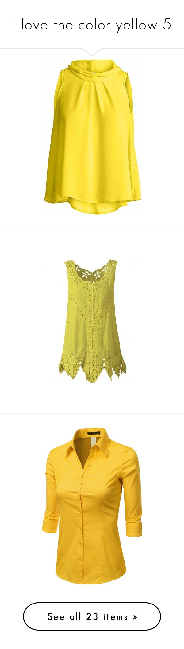 """""""I love the color yellow 5"""" by michi-bruce ❤ liked on Polyvore featuring tops, reversible tank, pleated top, reversible top, roll top, yellow tank top, blouses, boho tops, scoop neck top and scoopneck top"""